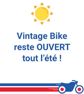 Vintage Bike reste OUVERT tout l'été !